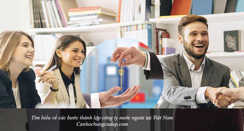Tìm hiểu về các bước thành lập công ty nước ngoài tại Việt Nam